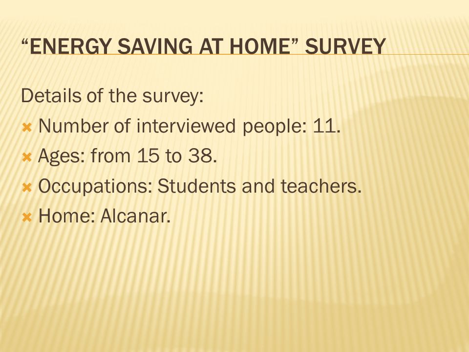 ENERGY SAVING AT HOME SURVEY Details of the survey: Number of interviewed people: 11.