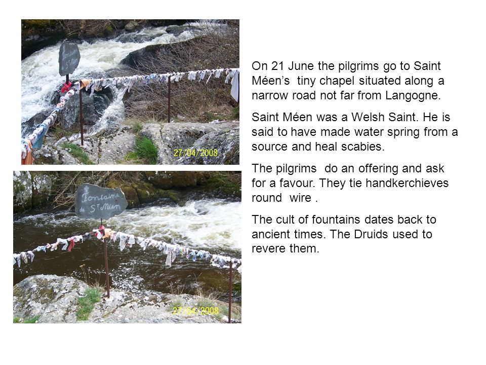On 21 June the pilgrims go to Saint Méens tiny chapel situated along a narrow road not far from Langogne.