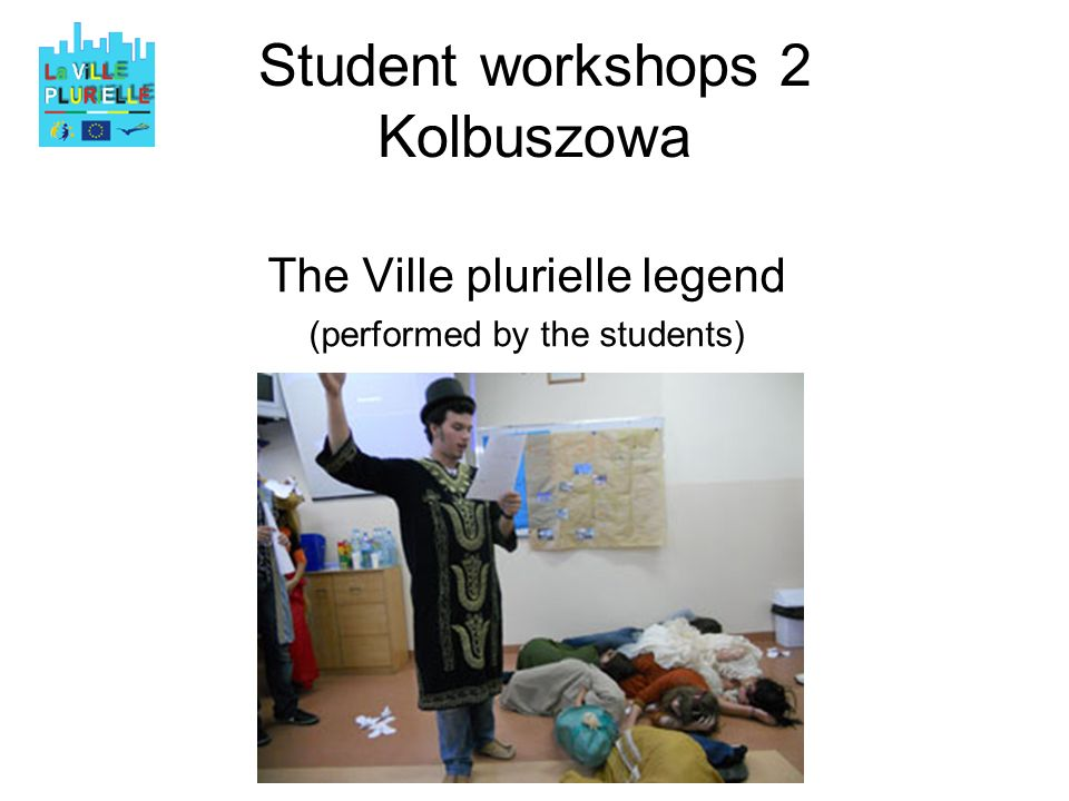Student workshops 2 Kolbuszowa The Ville plurielle legend (performed by the students)