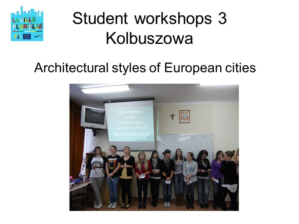Student workshops 3 Kolbuszowa Architectural styles of European cities