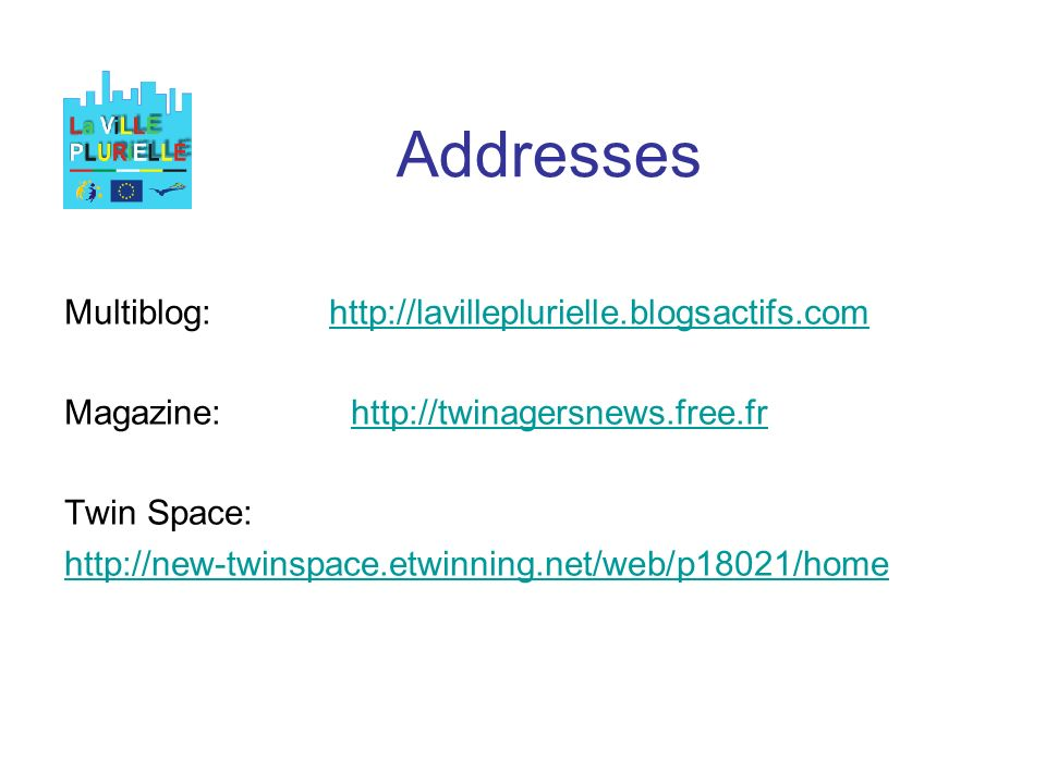 Addresses Multiblog:   Magazine:   Twin Space: