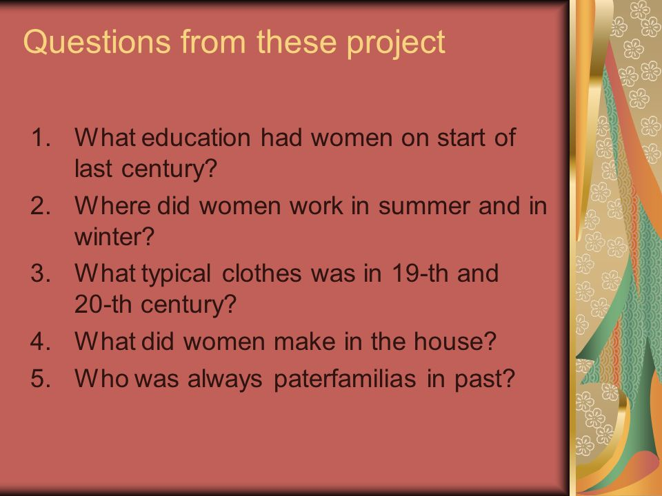 Questions from these project 1.What education had women on start of last century.