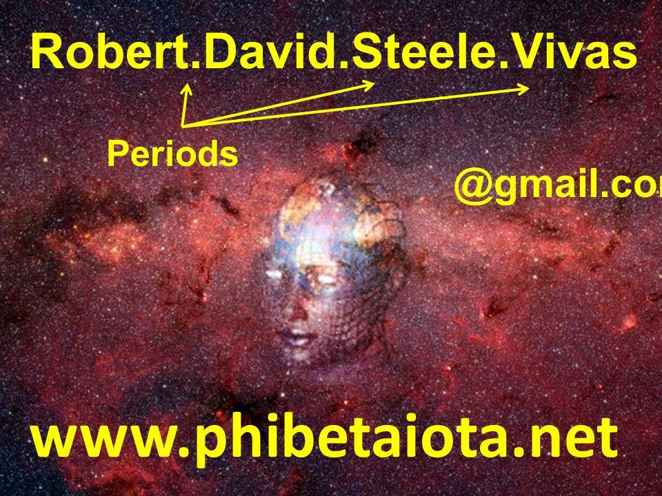www.phibetaiota.net Robert.David.Steele.Vivas Periods @gmail.com