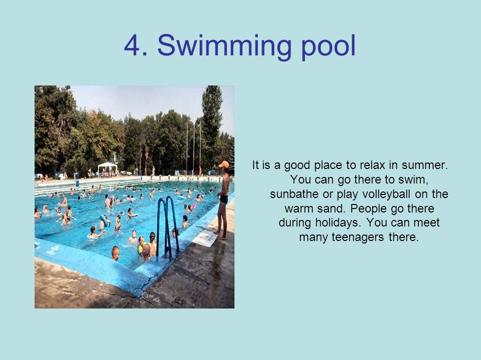 4. Swimming pool It is a good place to relax in summer.