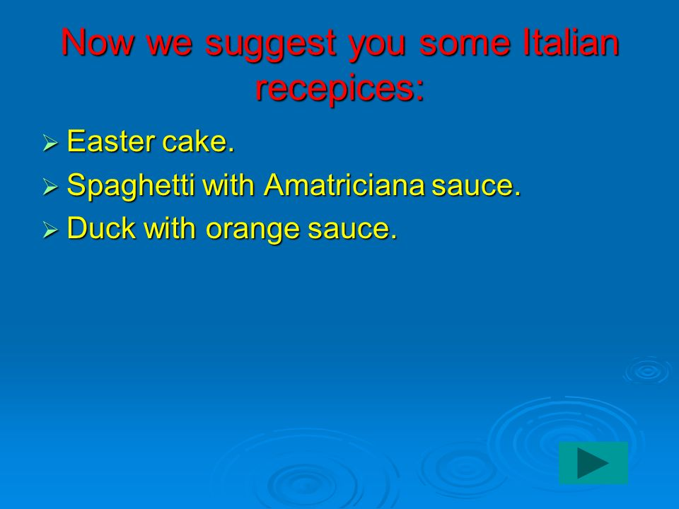 Now we suggest you some Italian recepices: Easter cake.