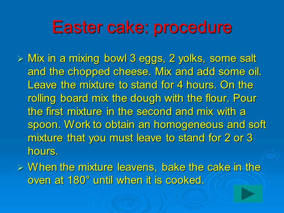 Easter cake: procedure Mix in a mixing bowl 3 eggs, 2 yolks, some salt and the chopped cheese.