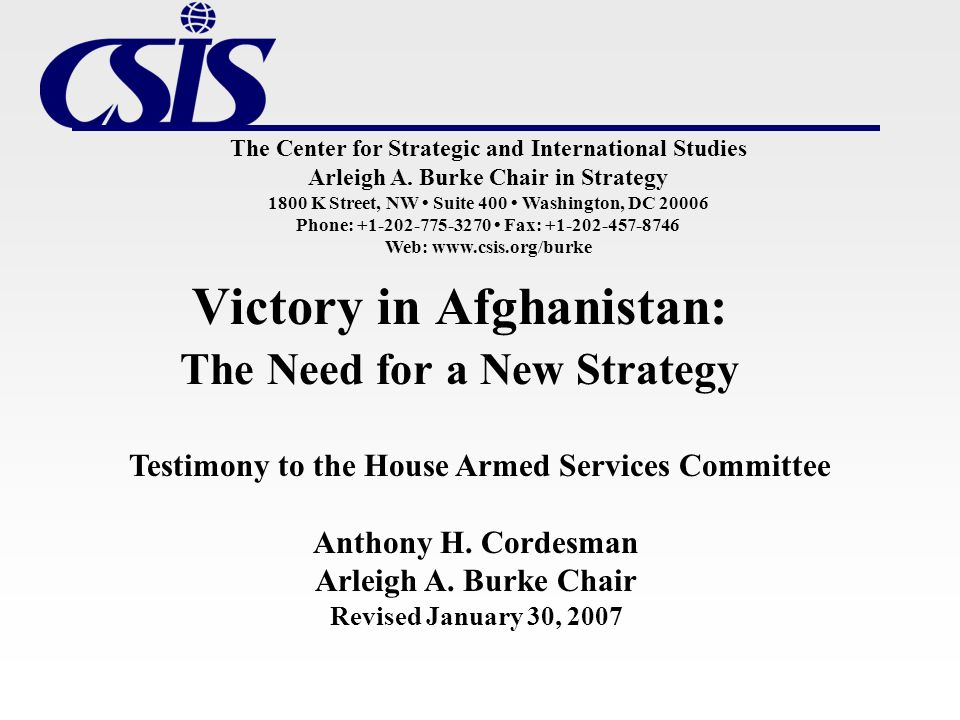 The Center for Strategic and International Studies Arleigh A. Burke Chair in Strategy 1800 K Street, NW Suite 400 Washington, DC 20006 Phone: +1-202-7