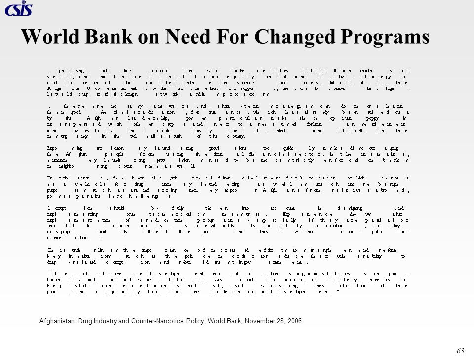 63 World Bank on Need For Changed Programs Afghanistan: Drug Industry and Counter-Narcotics Policy, World Bank, November 28, 2006