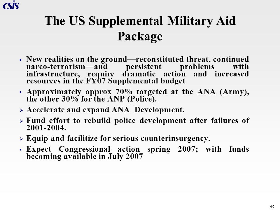69 The US Supplemental Military Aid Package New realities on the groundreconstituted threat, continued narco-terrorismand persistent problems with inf