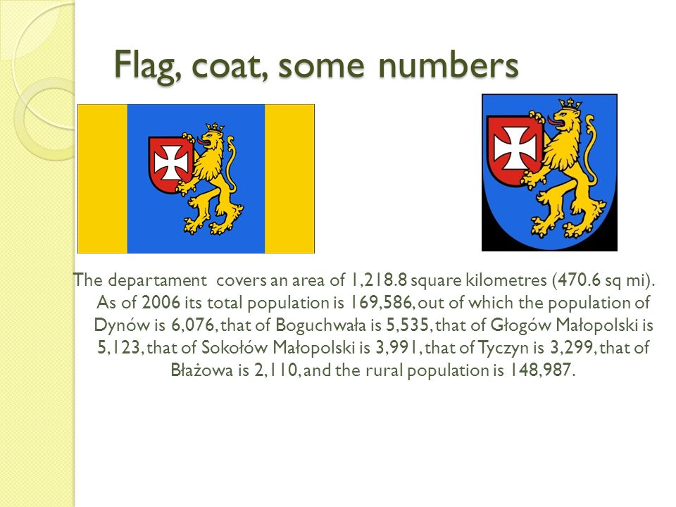 Flag, coat, some numbers The departament covers an area of 1,218.8 square kilometres (470.6 sq mi).