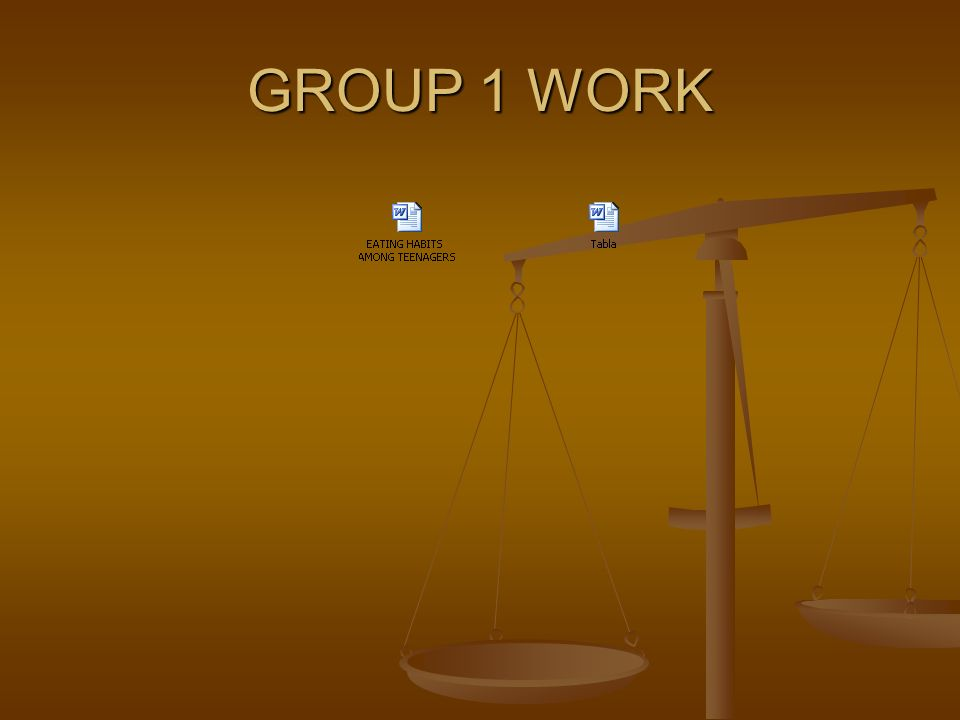 GROUP 1 WORK