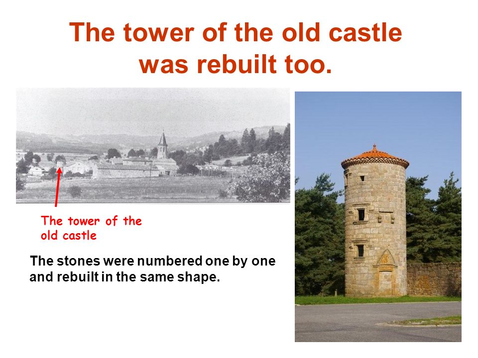 The tower of the old castle was rebuilt too. The stones were numbered one by one and rebuilt in the same shape. The tower of the old castle