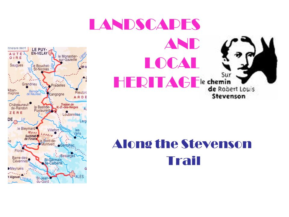 LANDSCAPES AND LOCAL HERITAGE Along the Stevenson Trail