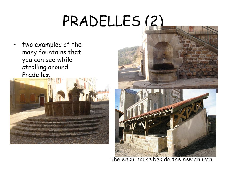 PRADELLES (2) two examples of the many fountains that you can see while strolling around Pradelles.