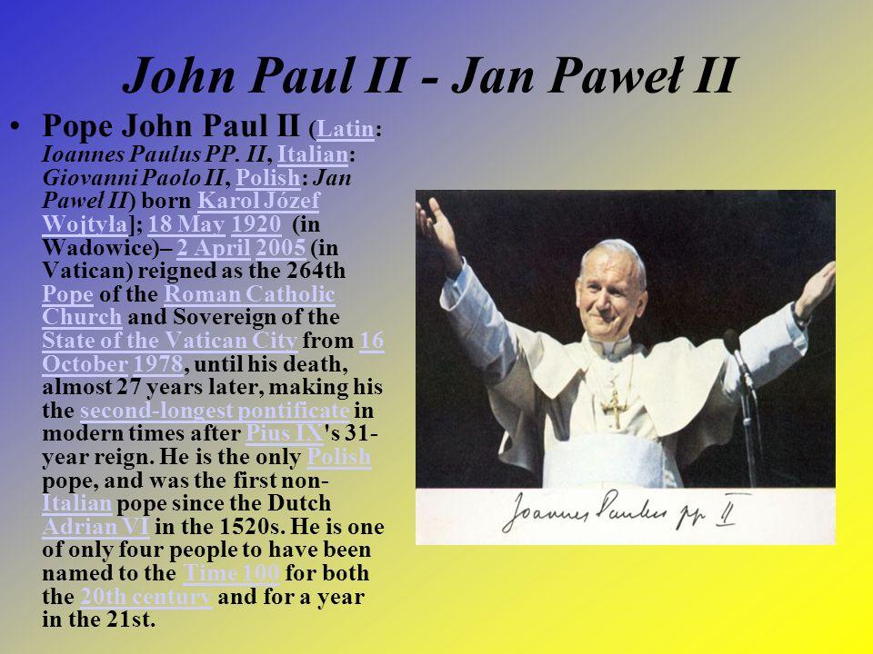 John Paul II - Jan Paweł II Pope John Paul II (Latin: Ioannes Paulus PP.
