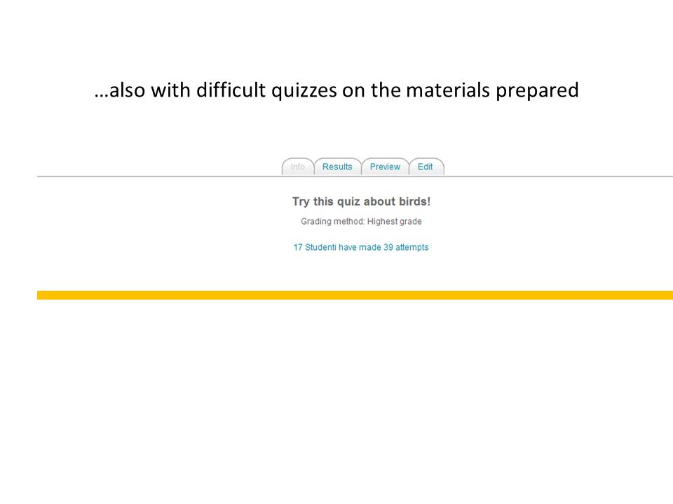 …also with difficult quizzes on the materials prepared