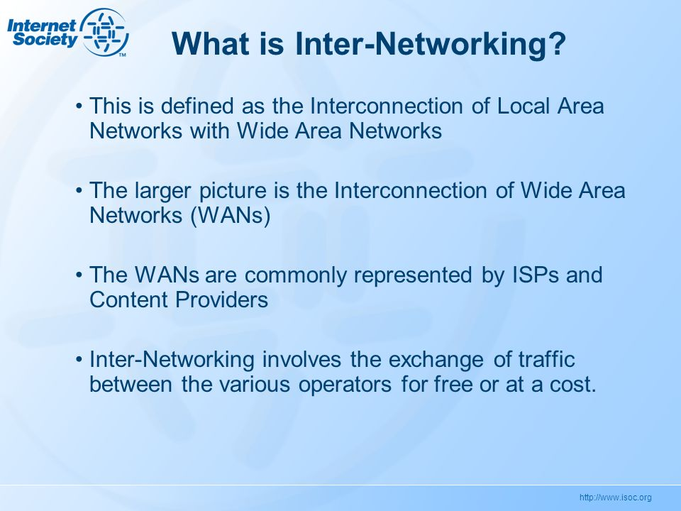 http://www.isoc.org What is Inter-Networking.