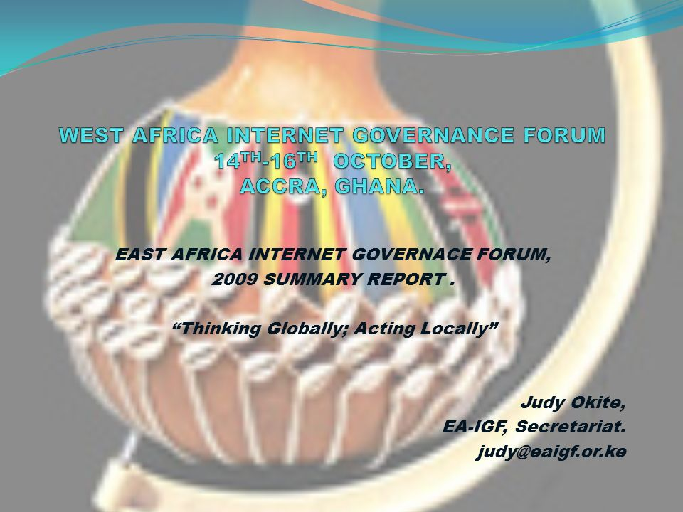 EAST AFRICA INTERNET GOVERNACE FORUM, 2009 SUMMARY REPORT.