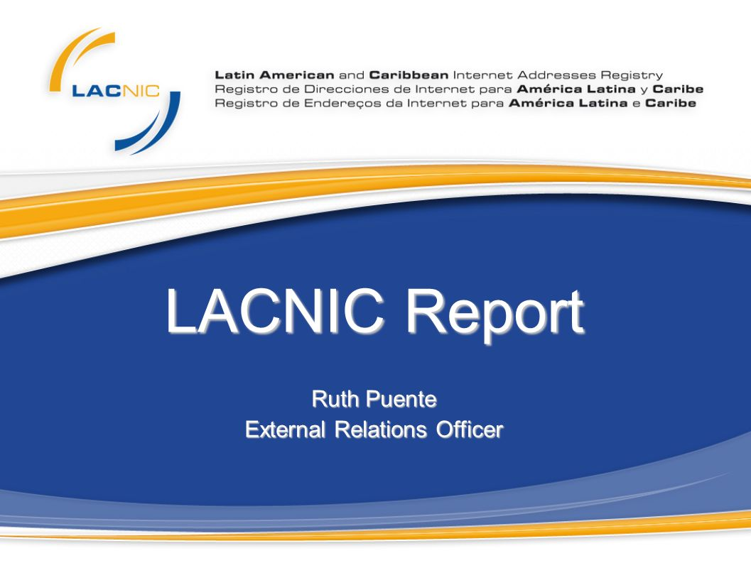 LACNIC Report Ruth Puente External Relations Officer