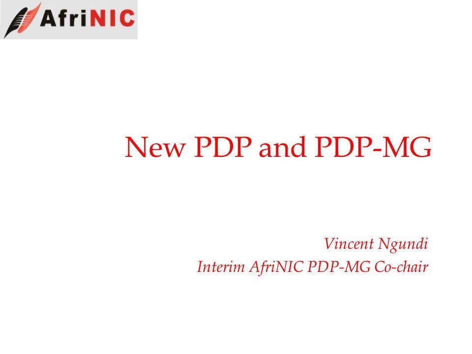 New PDP and PDP-MG Vincent Ngundi Interim AfriNIC PDP-MG Co-chair
