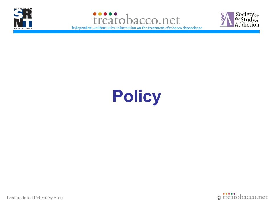 Last updated February 2011 Policy treatobacco.net