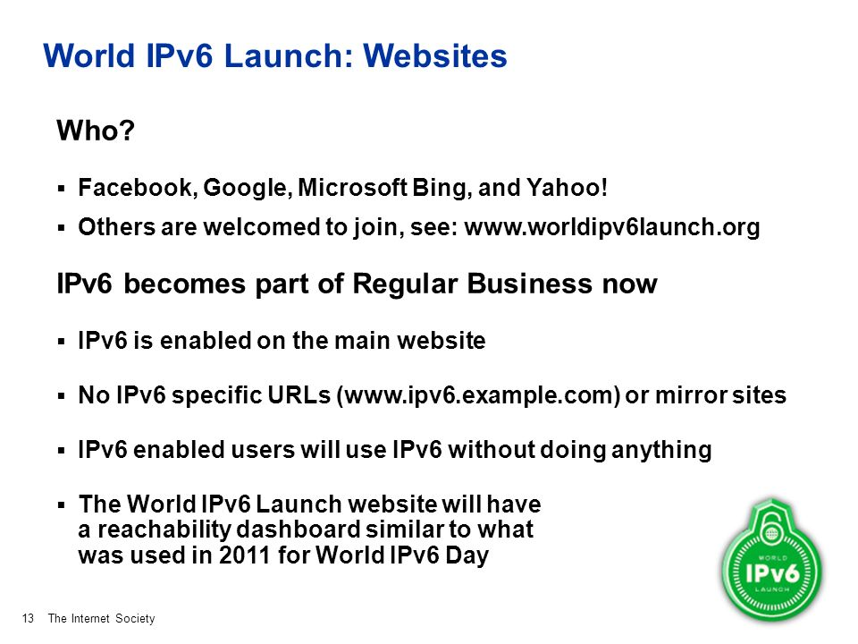 The Internet Society World IPv6 Launch: Websites Who.