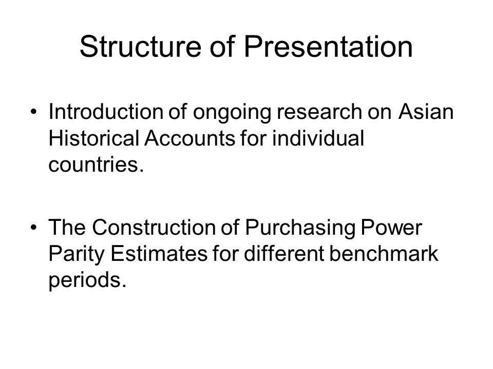 Structure of Presentation Introduction of ongoing research on Asian Historical Accounts for individual countries.