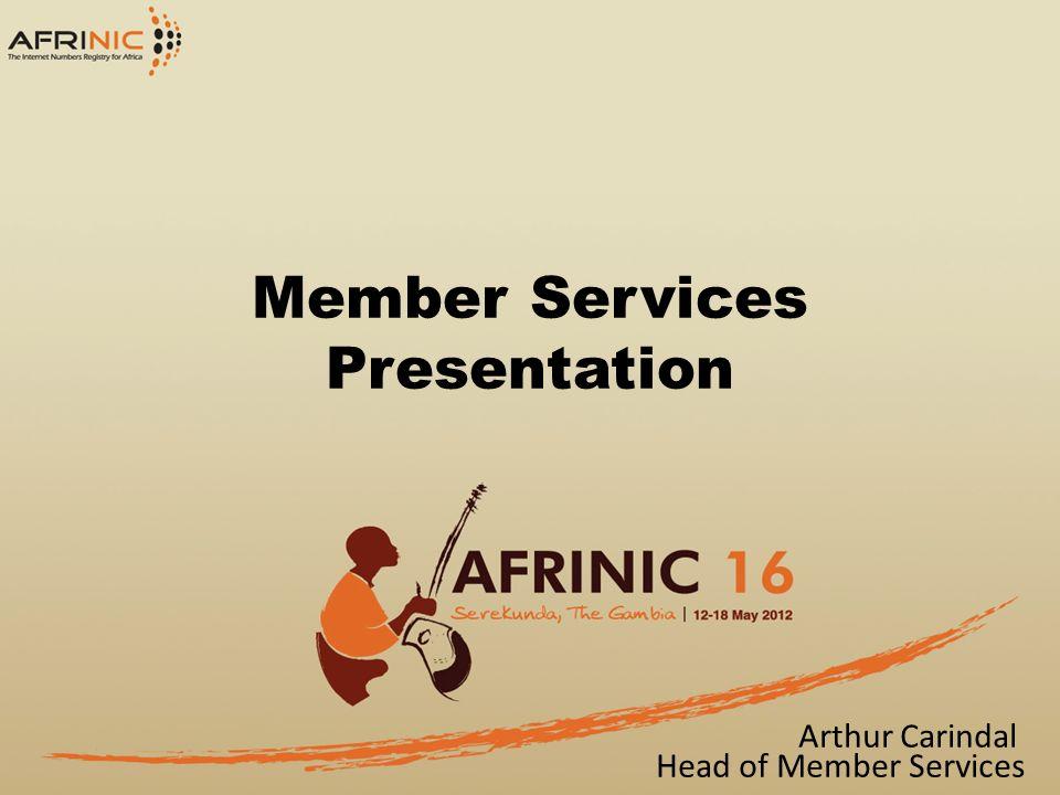 Member Services Presentation Arthur Carindal Head of Member Services