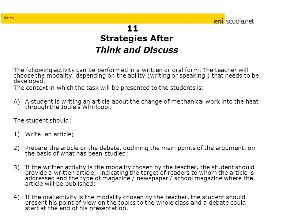 Work Strategies After Think and Discuss The following activity can be performed in a written or oral form. The teacher will choose the modality, depen