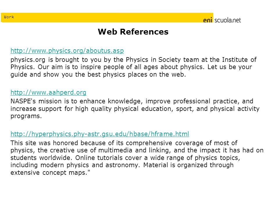 Work   physics.org is brought to you by the Physics in Society team at the Institute of Physics.