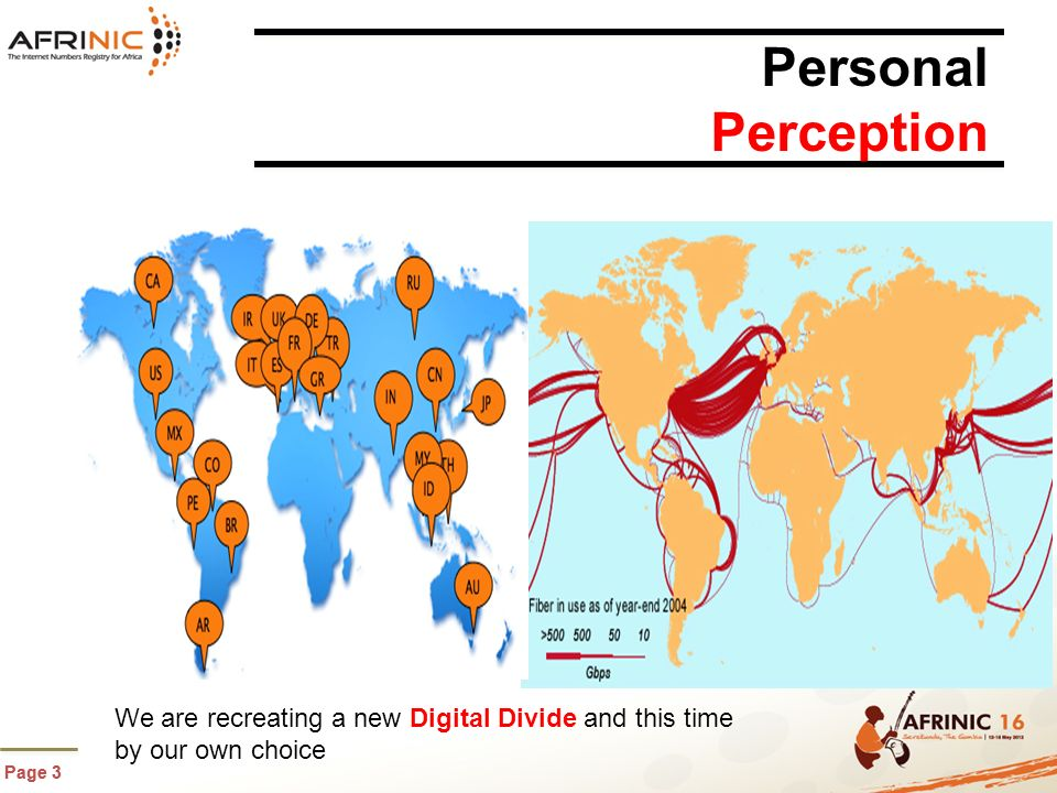 Page 3 Personal Perception We are recreating a new Digital Divide and this time by our own choice