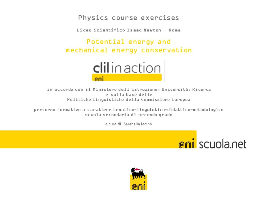potential energy and mechanical energy conservation 1 Physics course exercises Liceo Scientifico Isaac Newton - Roma Potential energy and mechanical e