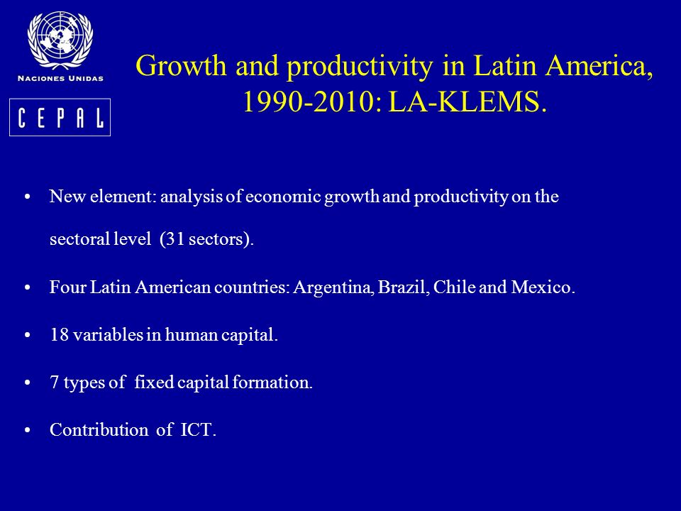 Growth and productivity in Latin America, 1990-2010: LA-KLEMS. New element: analysis of economic growth and productivity on the sectoral level (31 sec