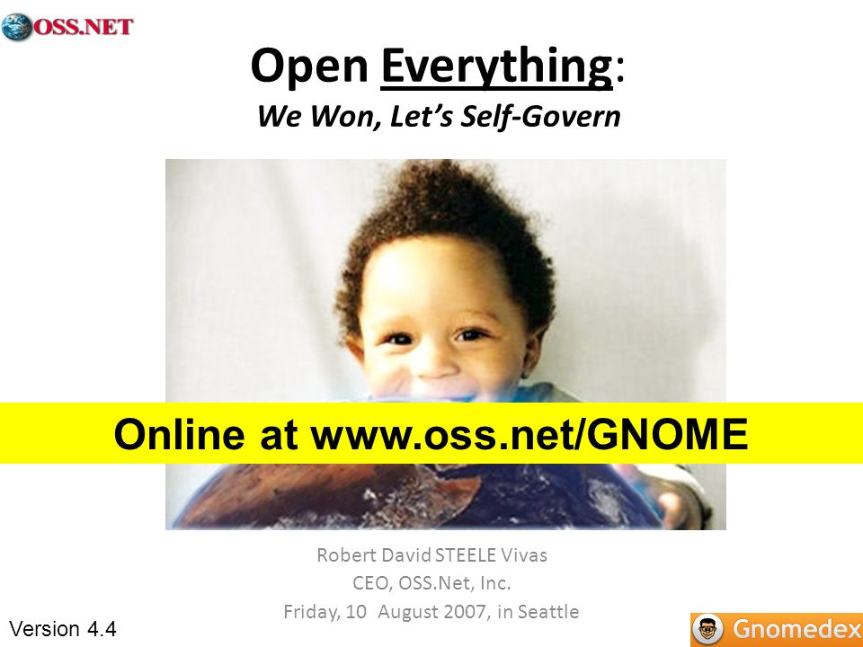 Open Everything: We Won, Lets Self-Govern Robert David STEELE Vivas CEO, OSS.Net, Inc.