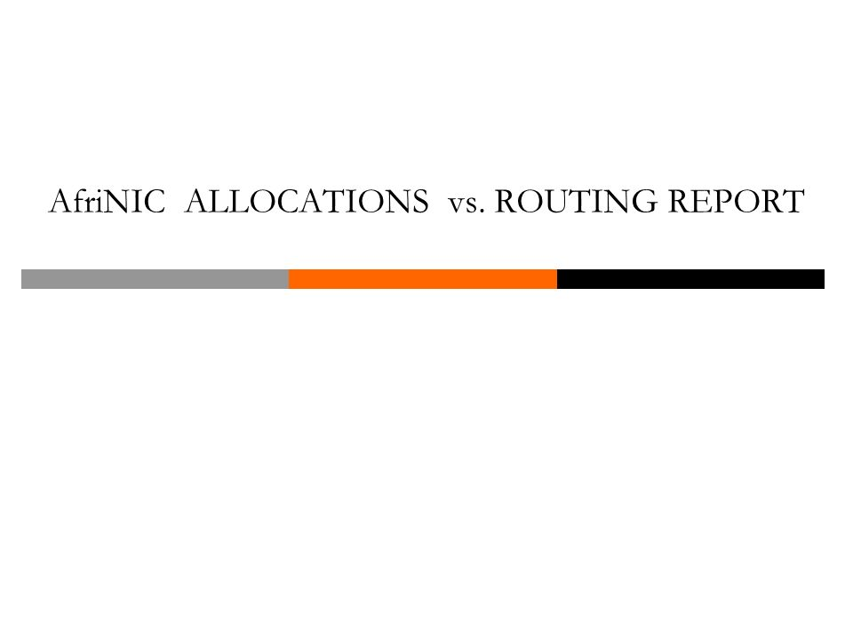 AfriNIC ALLOCATIONS vs. ROUTING REPORT