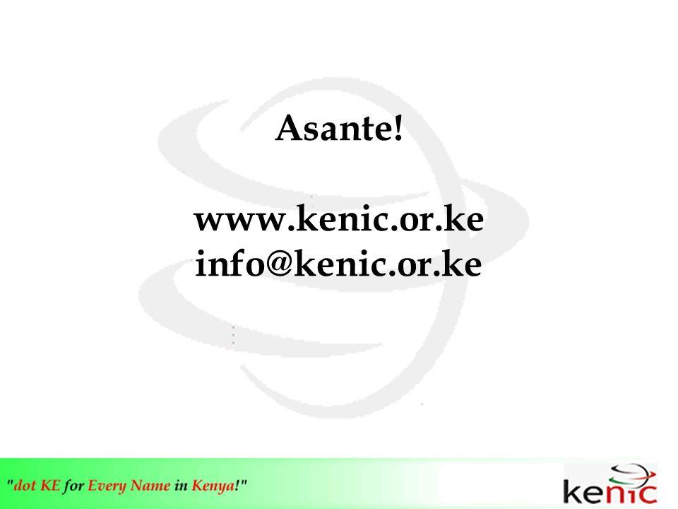 Asante! www.kenic.or.ke info@kenic.or.ke