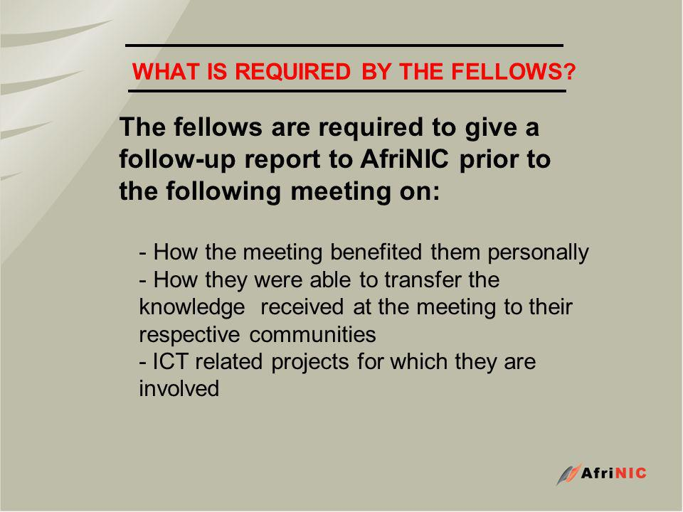 WHAT IS REQUIRED BY THE FELLOWS.