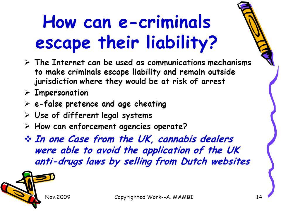 How can e-criminals escape their liability.