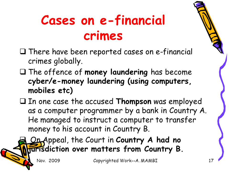 Cases on e-financial crimes There have been reported cases on e-financial crimes globally.