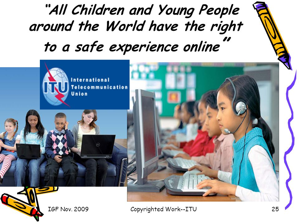 All Children and Young People around the World have the right to a safe experience online IGF Nov.