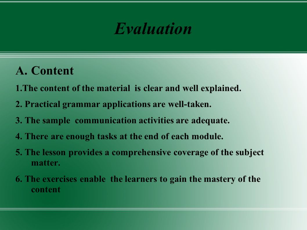 Evaluation A.Content 1.The content of the material is clear and well explained.
