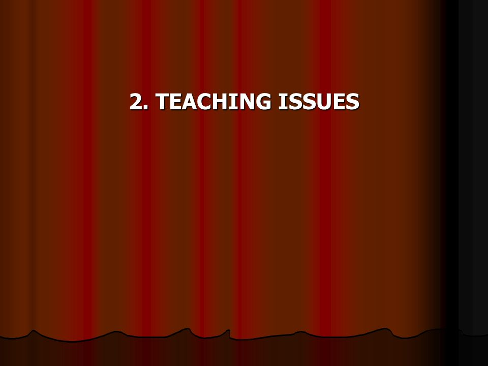 2. TEACHING ISSUES