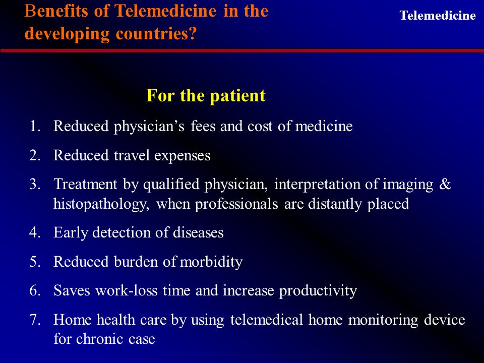 Telemedicine Benefits of Telemedicine in the developing countries.