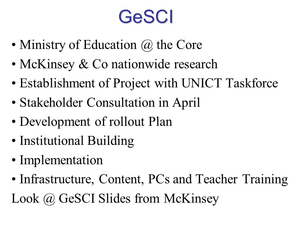 GeSCI Ministry of Education @ the Core McKinsey & Co nationwide research Establishment of Project with UNICT Taskforce Stakeholder Consultation in Apr