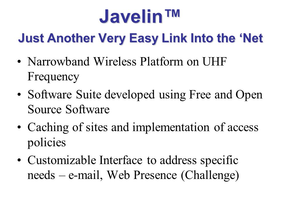 Javelin Just Another Very Easy Link Into the Net Narrowband Wireless Platform on UHF Frequency Software Suite developed using Free and Open Source Sof