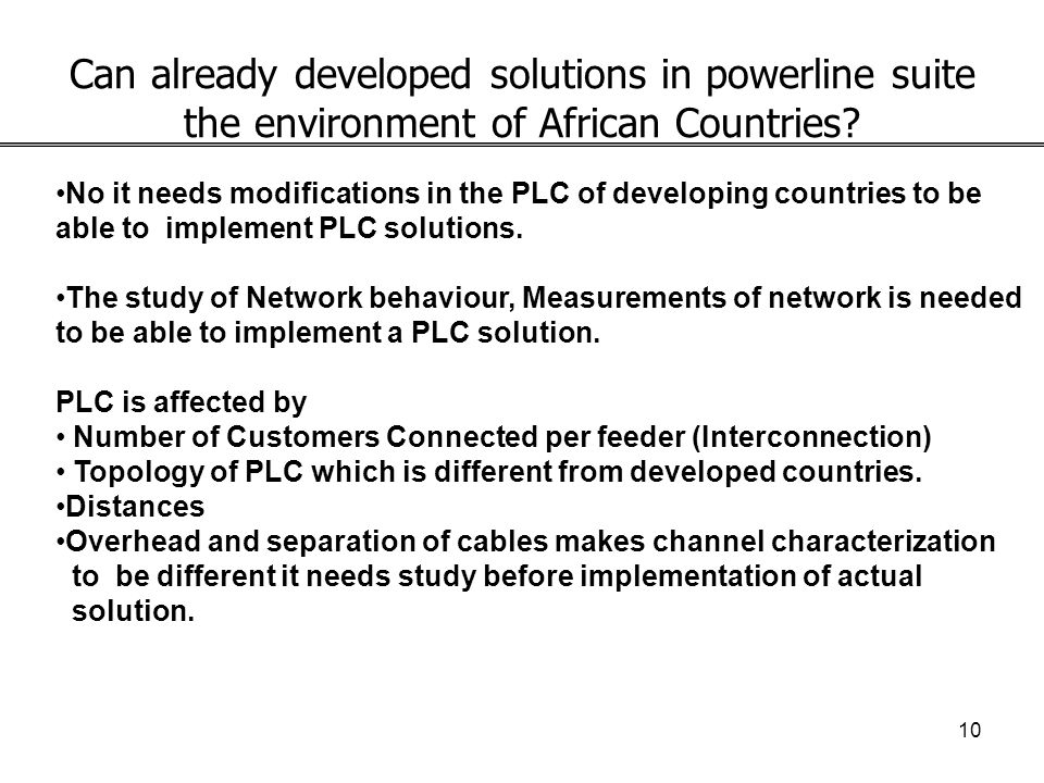 9 Current Trends in Powerline Communication Open PLC European Research Alliance (OPERA) Project target (200Mbps in the second phase): Strategic object