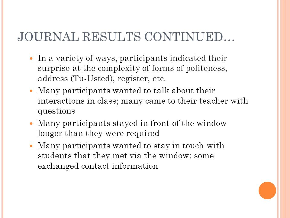 JOURNAL RESULTS CONTINUED… In a variety of ways, participants indicated their surprise at the complexity of forms of politeness, address (Tu-Usted), r