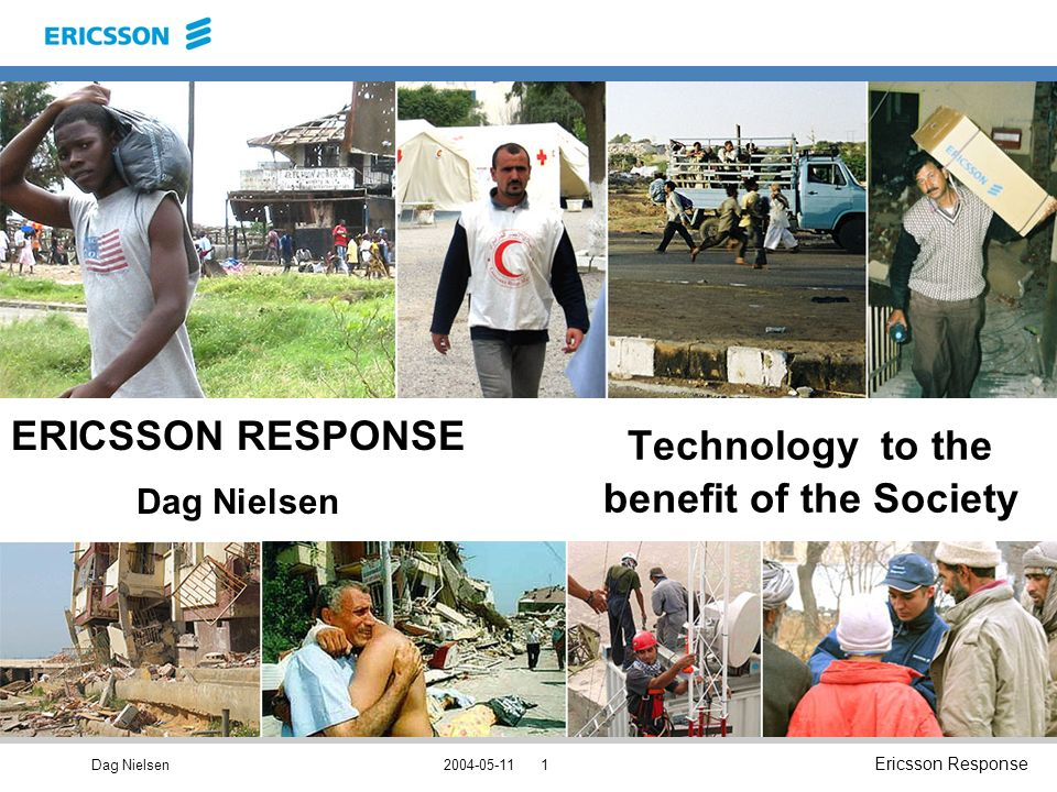 Dag Nielsen Ericsson Response ERICSSON RESPONSE Dag Nielsen Technology to the benefit of the Society