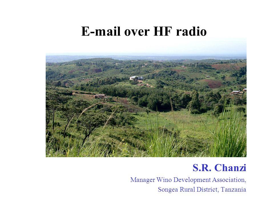 E-mail over HF radio S.R. Chanzi Manager Wino Development Association, Songea Rural District, Tanzania