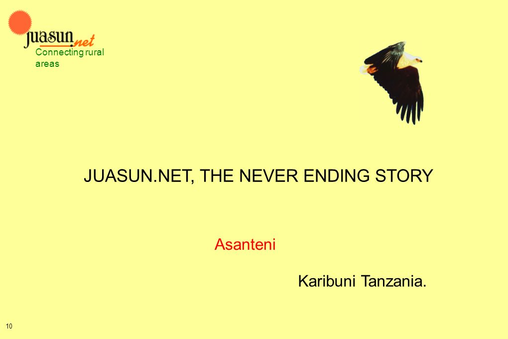 Connecting rural areas JUASUN.NET, THE NEVER ENDING STORY 10 Asanteni Karibuni Tanzania.